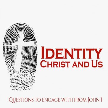 Identity: Christ and us – What do you want?