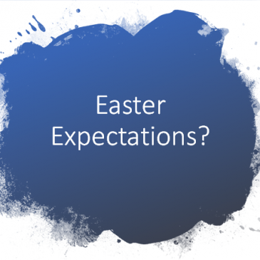 Easter Expectations?